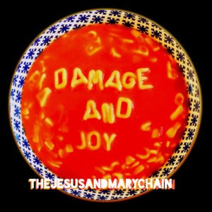 02_plattenkritik_the-jesus-and-mary-chain_damage-and-joy