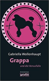 Gabriella Wollenhaupt, Grappa und die Venusfalle, Kriminalroman, Krimi, Rezension, Kritik, Review, Literatur, Grafit Verlag, 030 Magazin Berlin