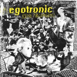 Audiolith, Egotronic, keine Argumente, review, rezension, Kritik, Platte, 030 magazin, berlin