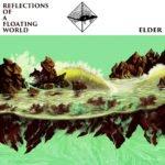 Elder - Reflections of a Floating World, Review, Rezension, 030 magazine, Stoner Rock, Berlin