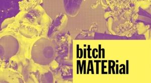 bitch, Ausstellung, material, berlin