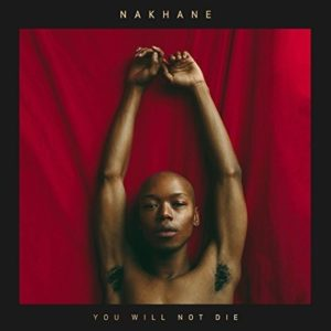 nakhane, cover, you will not die, bmg