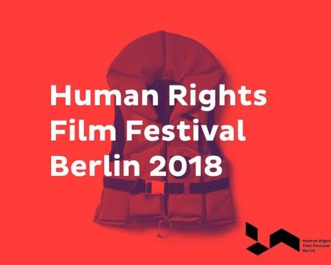 Menschenrechte, Human Rights Film Festival Berlin 2018, Film, Kino, Menschenrechte, Mirgration, Flucht, Berlin, 030, Magazin