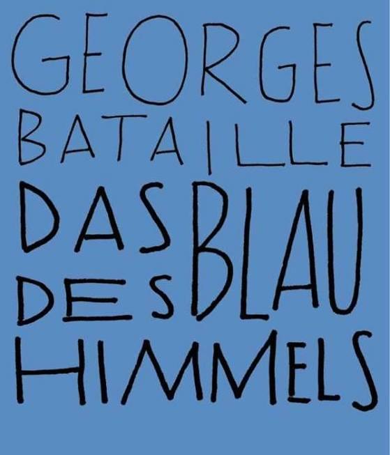 Lesung, Batailles, Das Blau des Himmels, Georges Bataille, Matthes & Seitz, Berlin, Kultur, Literatur, 030, CREDIT Promo